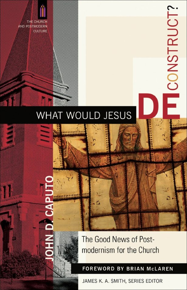 What Would Jesus Deconstruct